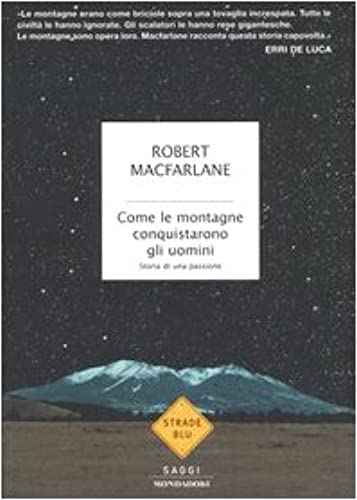 Books By Robert Macfarlane P Mazzarelli_come Le Montagne ...
