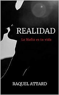 Realidad: La mafia es tu vida. Novela Romántica Juvenil par Raquel Attard
