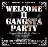 Welcome II Gangsta Party -Gangsta Rap Party Mix- / DJ DDT-Tropicana & DJ Scoon