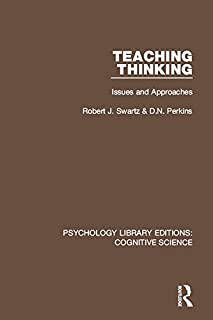 Teaching Thinking: Issues and Approaches (Psychology Library Editions: Cognitive Science Book 24)