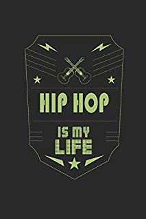 Hip Hop Is My Life: Music Journal   6 x 9 in, 120 Pages (Blank Lined Notebook)