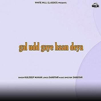 Gal Udd Gaye Haan Deya