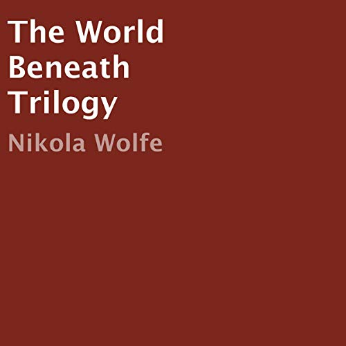 The World Beneath Trilogy cover art