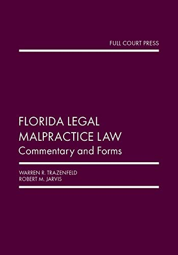 Compare Textbook Prices for Florida Legal Malpractice Law 2019 Edition ISBN 9781949884203 by Warren R. Trazenfeld,Robert M. Jarvis