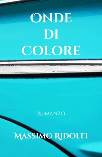 Onde di Colore: Collezione Romanzo - Libro V°