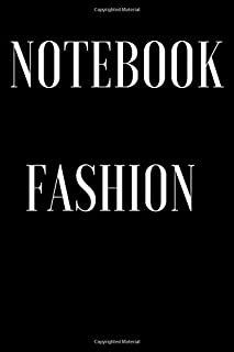 NOTEBOOK FASHION ; Fashion Illustration Inspired , Journal for Writing ; GIFT BIRTHDAY: Fashion Illustration Inspired By A...