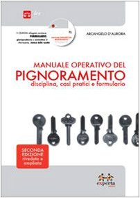 Manuale operativo del pignoramento. Disciplina, casi pratici e formulario. Con CD-ROM