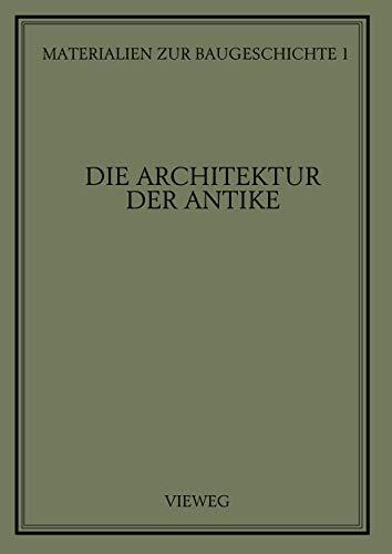 Die Architektur der Antike (Materialien zur Baugeschichte, 1, Band 1)