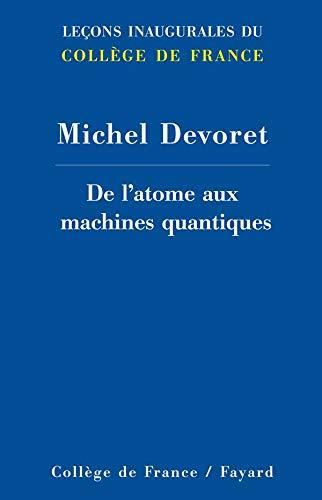 De l atome aux machines quantiques