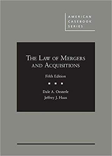 Compare Textbook Prices for The Law of Mergers and Acquisitions American Casebook Series 5 Edition ISBN 9781683289791 by Oesterle, Dale,Haas, Jeffrey