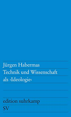 Technik und Wissenschaft als »Ideologie« (edition suhrkamp)