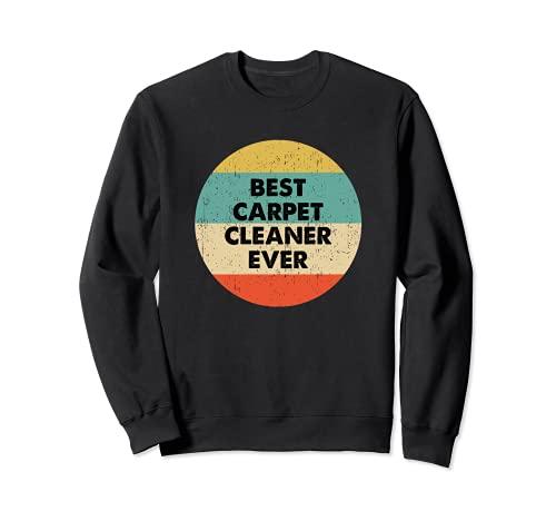 Carpet Cleaner Shirt | Best Carpet Cleaner Ever Sweatshirt