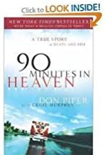 90 Minutes in Heaven: A True Story of Death and Life by Don Piper (2003-09-01)