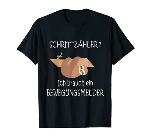 Faultier, Schrittzähler ich brauch ein Bewegungsmelder T-Shirt