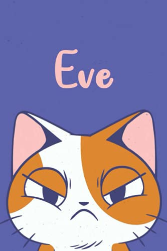 Eve: Funny Cat Notebook for Eve, Lined Journal, Perfect gift for Cats Lovers,120 Pages