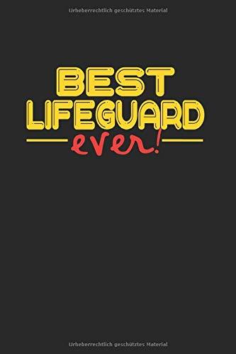 Best ever Life Guard: NOTIZBUCH für Rettungsschwimmer, Bademeister, Sauna Meister A5 6x9 120 Seiten kariert! Geschenk für Rettungsschwimmer Bademeister