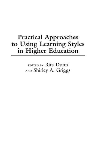 Practical Approaches to Using Learning Styles in Higher Education by Rita Dunn (2000-04-30)