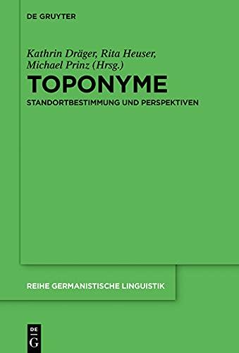 Toponyme: Standortbestimmung und Perspektiven (Reihe Germanistische Linguistik 326)