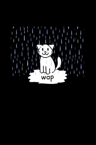 WAP (Wet Pussy Cat in the Rain) Funny Hot Design Cute Tee Notebook 114 Pages 6''x9'' College Ruled