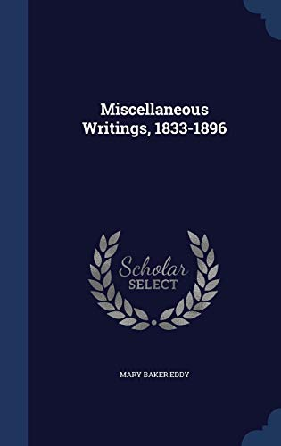 Compare Textbook Prices for Miscellaneous Writings, 1833-1896  ISBN 9781340206635 by Eddy, Mary Baker