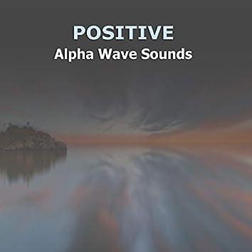 #15 Positive Alpha Wave Sounds