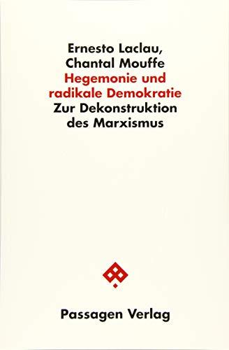 Hegemonie und radikale Demokratie: Zur Dekonstruktion des Marxismus (Passagen Philosophie)