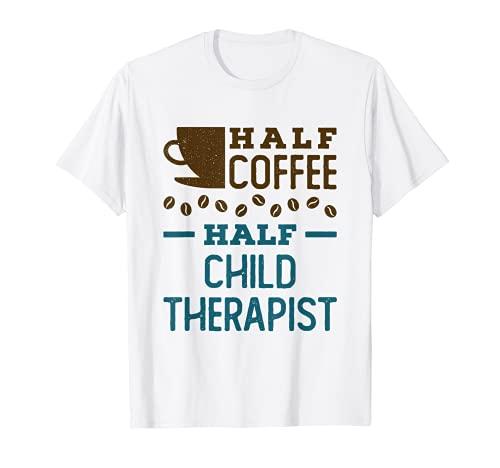 Linda mitad de café terapeuta niño psicólogo divertido Camiseta