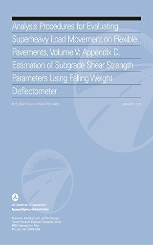 Analysis Procedures for Evaluating Superheavy Load Movement on Flexible Pavements, Volume V: Appendi