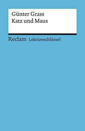 Günter Grass: Katz und Maus. Lektüreschlüssel