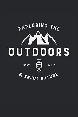 Exploring the Outdoors |Cahier grimpeur: 6 x 9 pouces environ A5 |Cahier de grille de points |120 pages |Papier 90g / m² |Planificateur pour les ... de randonneur |Bullet Journal, Agenda |