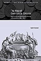The Rise of Commercial Empires: England and the Netherlands in the Age of Mercantilism, 1650–1770 (Cambridge Studies in Modern Economic History, Series Number 10)