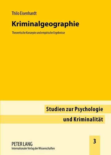 Kriminalgeographie: Theoretische Konzepte und empirische Ergebnisse (Studien zur Psychologie und Kriminalität, Band 3)