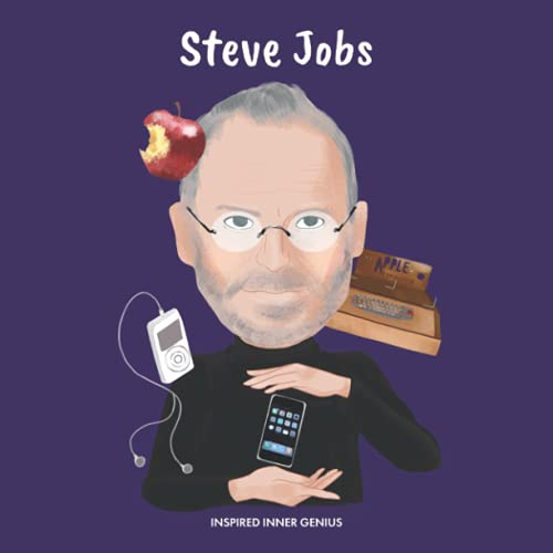 Steve Jobs: (Biografia per bambini, libri per bambini, dai 5 ai 10 anni, inventore)