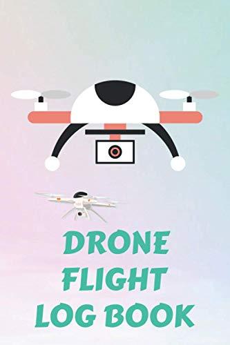 Drone Flight Log Book: Flight Maintenance & Record Logbook | Flight Information Journal for Professionals ... Operator info | black color drone | Cover Print Design (volume 9)
