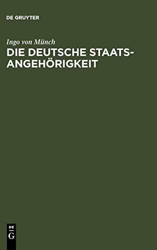 Die deutsche Staatsangehörigkeit: Vergangenheit – Gegenwart – Zukunft (De Gruyter Kommentar)