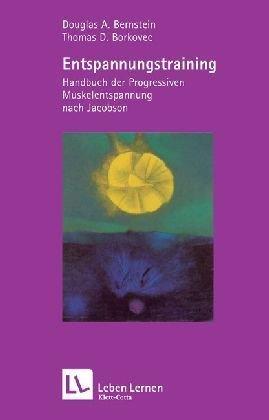 Entspannungs-Training: Handbuch der 'progressiven Muskelentspannung' nach Jacobson