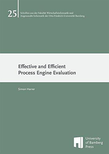 Effective and Efficient Process Engine Evaluation (Schriften aus der Fakultät Wirtschaftsinformatik und Angewandte Informatik der Otto-Friedrich-Universität Bamberg)