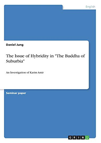 The Issue of Hybridity in The Buddha of Suburbia: An Investigation of Karim Amir