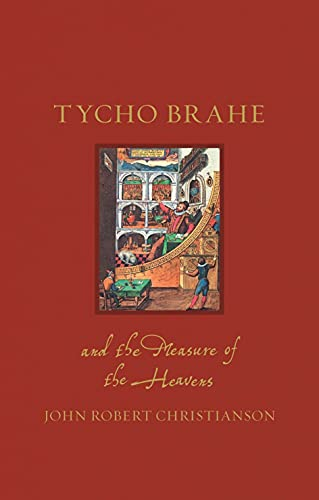 Tycho Brahe and the Measure of the Heavens (Renaissance Lives)