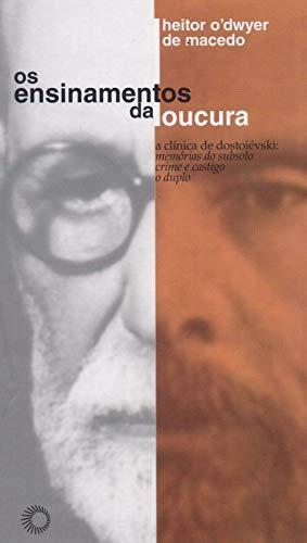 Os ensinamentos da loucura: a clínica de dostoiévski: memórias do subsolo , crime e castigo, o duplo