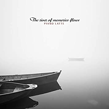 The River Of Memories Flows