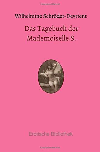 Das Tagebuch der Mademoiselle S.: Aus den Memoiren einer Sängerin