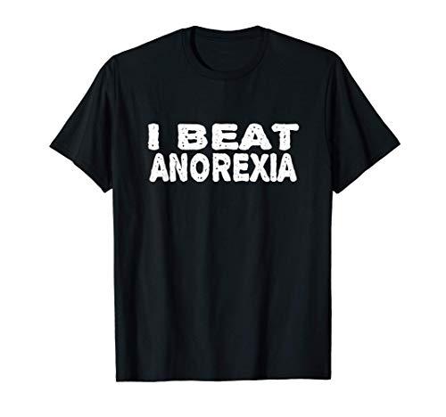 I Beat Anorexia Shirt Ich habe die Magersucht besiegt T-Shirt
