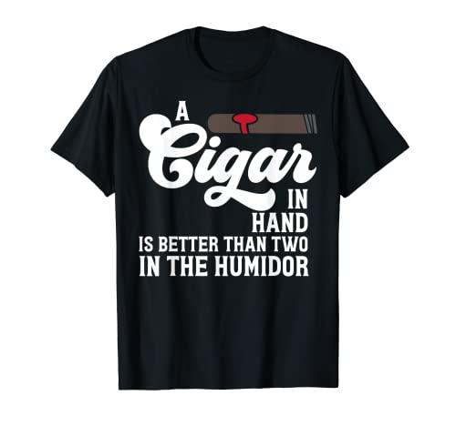 手の中の葉巻はヒュミドールの二つより良い Tシャツ