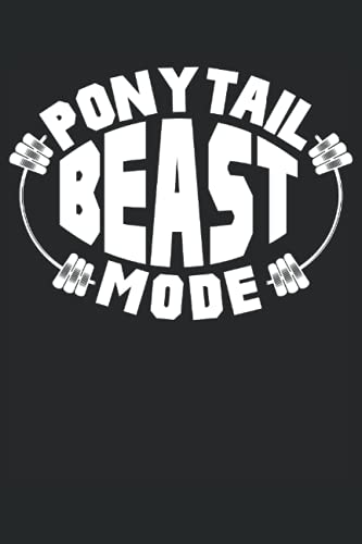 PONYTAIL BEAST MODE: 6*9 Fitness Journal for tracking workouts, reps and strength training. 120 pages.