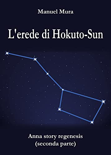 L'erede di Hokuto-Sun - Anna Story Regenesis seconda parte (Italian Edition)