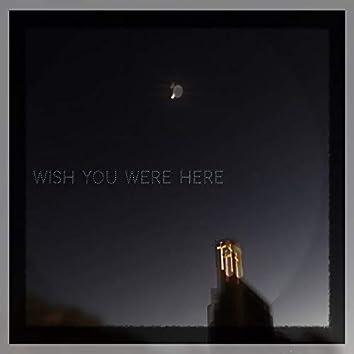 Wish You Were Here (Happy Birthday)
