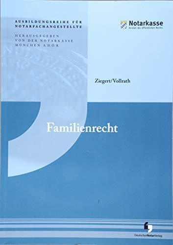 Familienrecht: Grundlagen (Ausbildungsreihe für Notarfachangestellte - 1. Auflage)