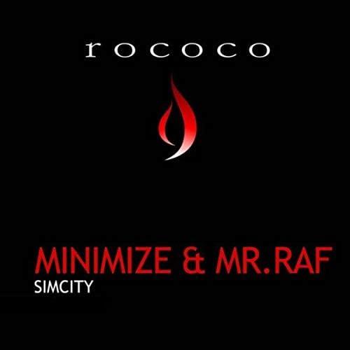 Minimize & Mr.Raf