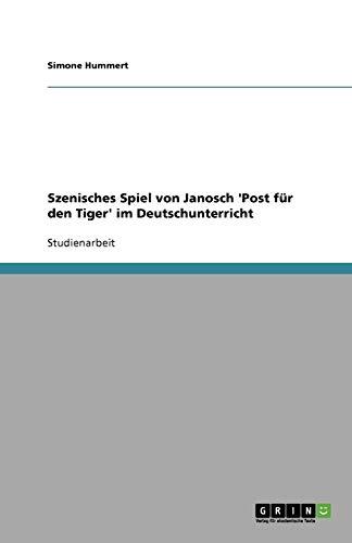 Szenisches Spiel von Janosch 'Post für den Tiger' im Deutschunterricht